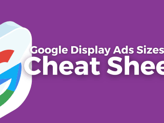 Google Display Ads Sizes Cheat Sheet - Infographic
