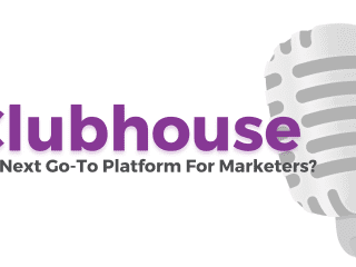 Clubhouse: The Next Go-To Platform For Digital Marketers?